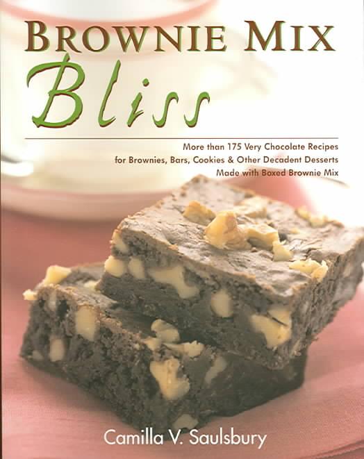 Brownie Mix Bliss By Saulsbury, Camilla V.